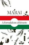 A forradalom előérzete - 1956 Márai Sándor írásainak tükrében