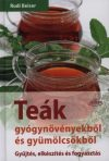 Teák gyógynövényekből és gyümölcsökből / Gyűjtés, elkészítés és fogyasztás