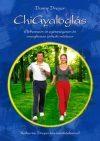 ChiGyaloglás / Élethosszon át egészségesen és energikusan járható módszer