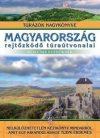 Magyarország rejtőzködő túraútvonalai (nem csak kezdőknek)