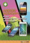 Android kézikönyv - avagy okostelefonok kezelése laikusoknak