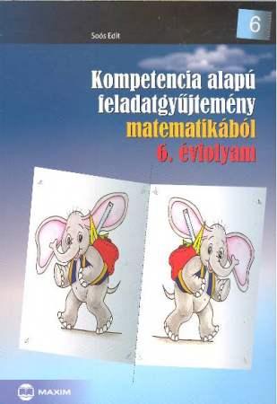KOMPETENCIA ALAPÚ FELADATGYŰJTEMÉNY MATEMATIKÁBÓL 6. ÉVFOLYAM