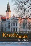 Kastélytúrák kalauza - Utazás a magyar nemesség otthonaiba