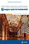 Érettségi mintafeladatsorok magyar nyelv és irodalomból (12 írásbeli középszintű feladatsor)