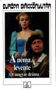 A néma levente - Öt magyar dráma