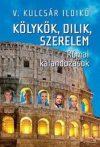 Kölykök, dilik, szerelem - Római kalandozások