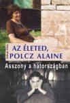 Az életed, Polcz Alaine