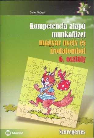 Kompetencia alapú munkafüzet magyar nyelv és irodalomból, Szövegértés, 6. évfolyam
