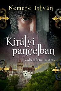 Királyi páncélban - Zádor-trilógia 1. könyv