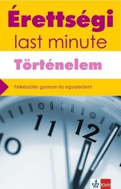 Érettségi - Last minute - Történelem