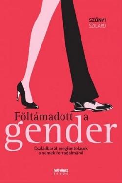 Föltámadott a gender