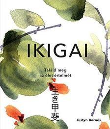 Ikigai - Találd meg az élet értelmét
