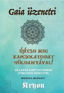 Gaia üzenetei - Újítsd meg kapcsolatodat Földanyával! 44 lapos kárytacsomag (Kryon)