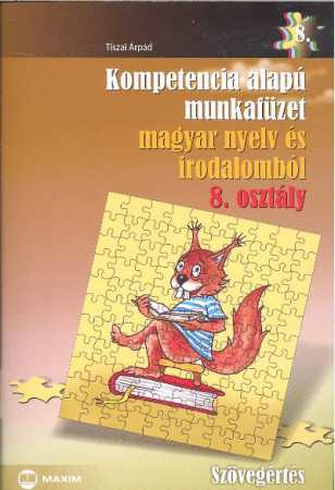 Kompetencia alapú munkafüzet magyar nyelv és irodalomból, Szövegértés, 8. évfolyam