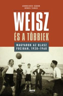 Wiesz és a többiek - Magyarok az olasz fociban, 1920-1960