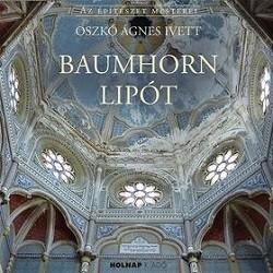 Baumhorn Lipót - Az építészet mesterei