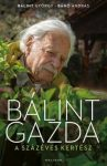 Bálint gazda, a százéves kertész