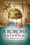 A korona kalandjai - Harmadik könyv - A Szent Korona története 1848-tól napjainkig