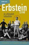 Erbstein Ernő, az elfeledett futballhős Tündöklés és tragédia Torinóban