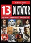 13 diktátor - Fejezetek a forradalmak történetéből