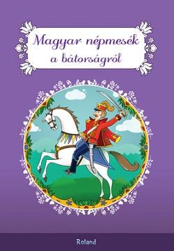 Magyar népmesék a bátorságról