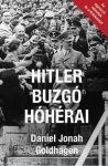 Hitler buzgó hóhérai - Az egyszerű németek és a Holokauszt