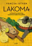 Lakoma 3. - A francia konyha legfinomabb ételeiből