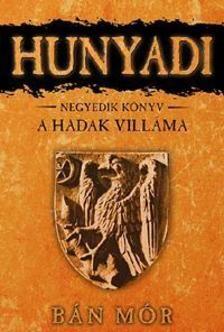 Hunyadi 4. / A hadak villáma
