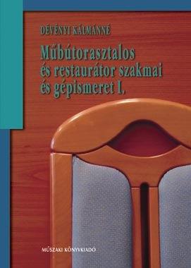 Műbútorasztalos és restaurátor szakmai és gépismeret I.