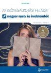 70 szövegalkotási feladat magyar nyelv és irodalomból (középszint - írásbeli)