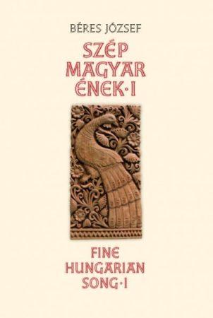 Szép magyar ének I. - Fine Hungarian Song