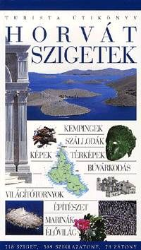 Horvát szigetek-Turista útikönyv