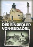 Der Einsiedler von Budaörs (Budaörsi remete)