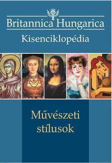 Művészeti stílusok - Britannica Hungarica Kisenciklopédia