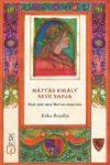Mátyás király neve napja - Száz szép mese Mátyás királyról