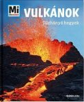 Vulkánok - Tűzhányó hegyek