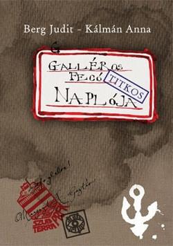 Galléros Fecó (Titkos) naplója