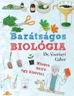 Barátságos biológia - Minden hétre egy kísérlet