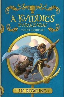 A kviddics évszázadai (Tudor Hushpush)