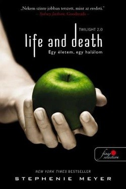 Twilight 2.0 - Life and Death - Egy életem, egy halálom