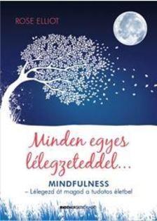 Minden egyes lélegzeteddel... / Mindfulness