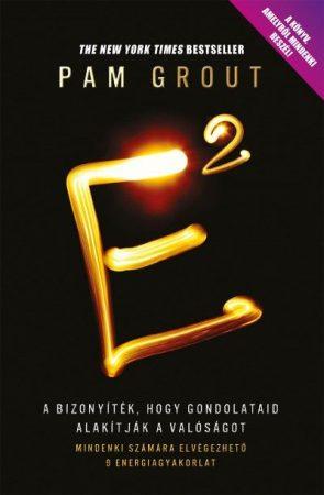 E2 - Bizonyíték, hogy gondolataid alakítják a valóságot