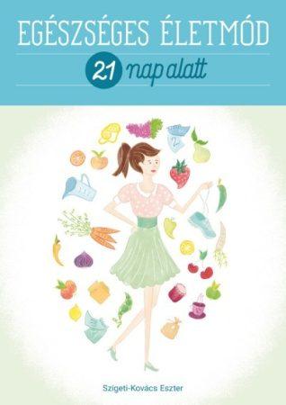 Egészséges életmód 21 nap alatt