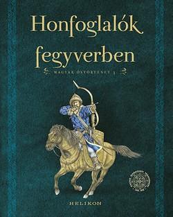 Honfoglalók fegyverben - Magyar őstörténet 3.