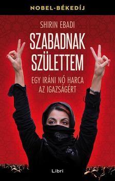 Szabadnak születtem - Egy iráni nő harca az igazságért