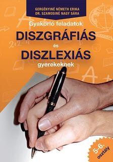 Gyakorló feladatok diszgráfiás és diszlexiás gyerekeknek 5-6. osztály