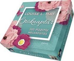 Louise L. Hay öröknaptár - 365 pozitív megerősítés