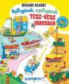 Balfogások, nyafogások Tesz-Vesz városban