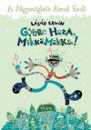 Gyere haza, Mikkamakka! / A négyszögletű kerek erdő