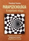 Parapszichológia - A rejtélyek világa